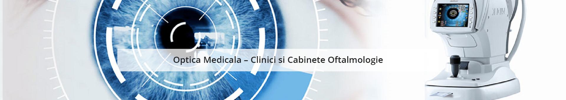 Optica Medicala – Clinici si Cabinete Oftalmologie